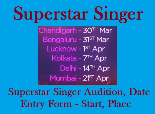 Superstar Singer Audition, Registration, Entry Form, Start Date