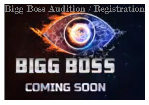 Bigg Boss Audition, Bigg Boss registration, Bigg Boss 13 Audition