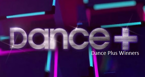 Dance Plus Winners, List, Name, Profile List, All Season