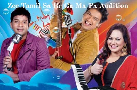 Zee Tamil Sa Re Ga Ma Pa Audition, Registration, Online, Date, Venue