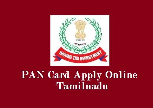 PAN Card Apply Online, Tamilnadu, Fee, Application Form pdf, Registration