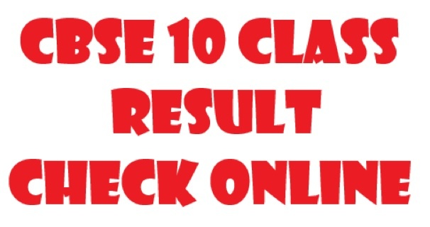 CBSE 10 Class Result, Online, Roll No Wise, Name Wise